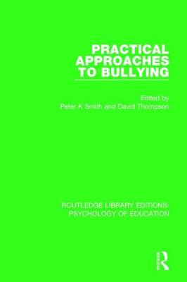 Practical Approaches to Bullying by Peter K. Smith