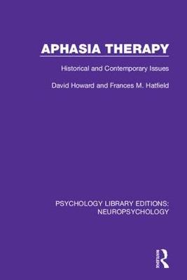 Aphasia Therapy: Historical and Contemporary Issues by David Howard