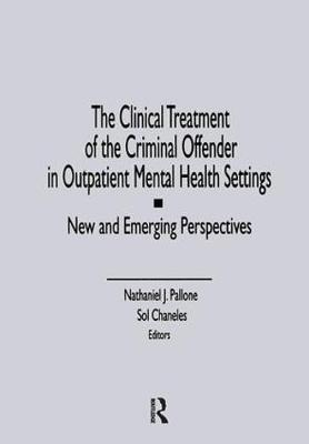 Clinical Treatment of the Criminal Offender in Outpatient Mental Health Settings book