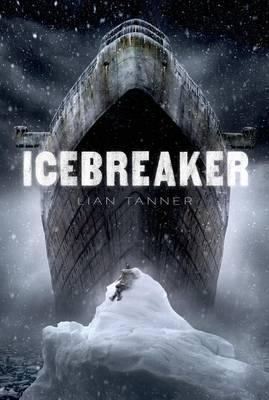 Icebreaker by Lian Tanner