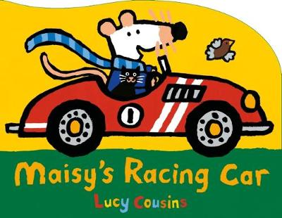 Maisy's Racing Car by Lucy Cousins