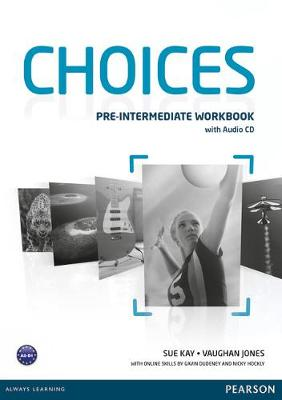 Choices Pre-Intermediate Workbook for pack by Sue Kay