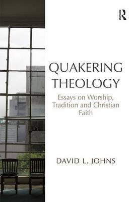 Quakering Theology by David L. Johns