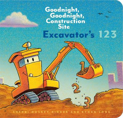 Excavator's 123: Goodnight, Goodnight, Construction Site by Ethan Long