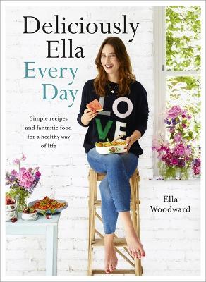 Deliciously Ella Every Day by Ella Mills Woodward