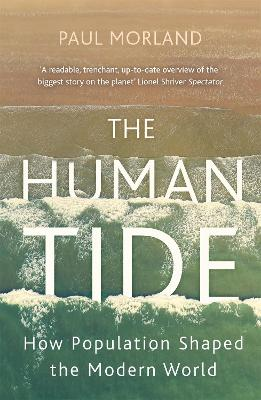 The Human Tide: How Population Shaped the Modern World by Paul Morland