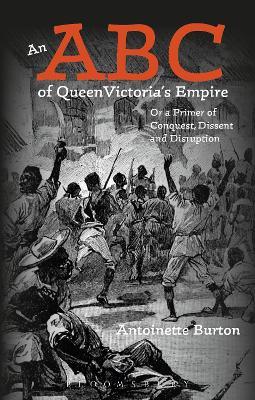 An ABC of Queen Victoria's Empire by Antoinette Burton