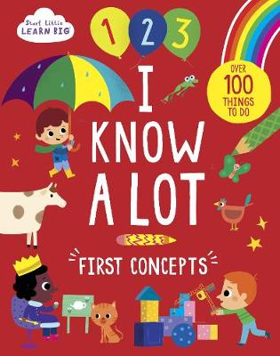 Start Little Learn Big I Know A Lot by Susan Fairbrother