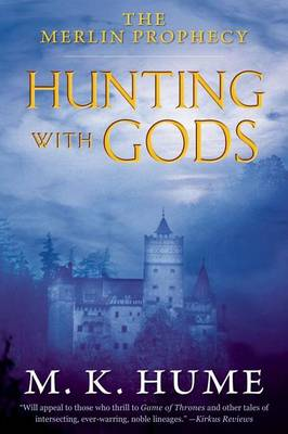 Hunting with Gods by M. K. Hume