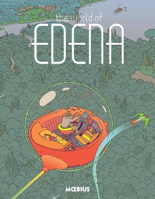 Moebius Library: The World Of Edena by Moebius
