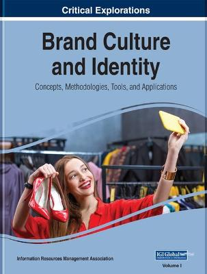 Brand Culture and Identity: Concepts, Methodologies, Tools, and Applications by Information Resources Management Association