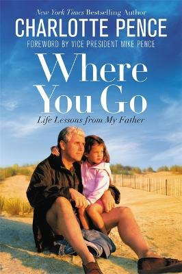Where You Go: Life Lessons from My Father book