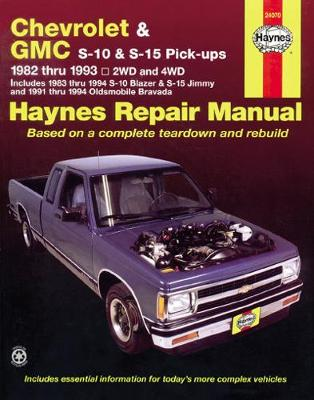 Chevrolet S-10, GMC S-15 and Olds Bravada Automotive Repair Manual by Robert Maddox