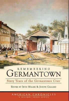 Remembering Germantown by Irvin Miller