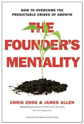 The Founder's Mentality by Chris Zook