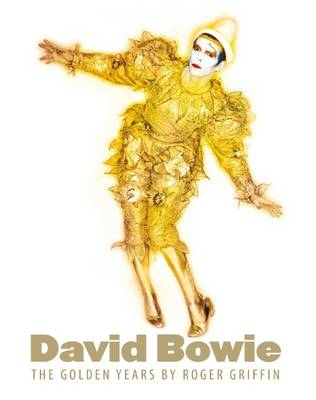 David Bowie: The Golden Years by Roger Griffin