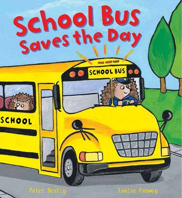 Busy Wheels School Bus Saves the Day by Peter Bently