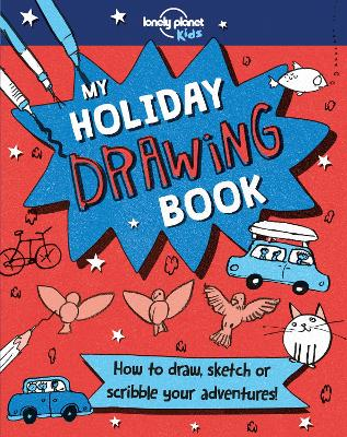 My Holiday Drawing Book by Lonely Planet Kids
