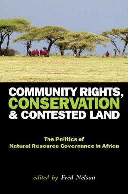 Community Rights, Conservation and Contested Land by Fred Nelson