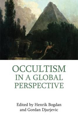 Occultism in a Global Perspective by Henrik Bogdan