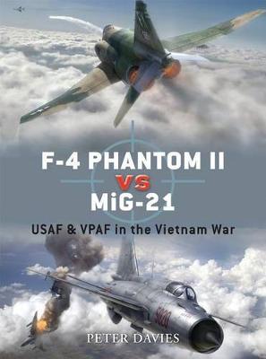 F-4 Phantom II Vs MiG-21 by Peter E. Davies