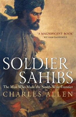 Soldier Sahibs by Charles Allen