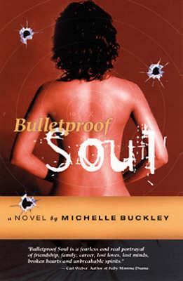 Bulletproof Soul by Michelle Buckley