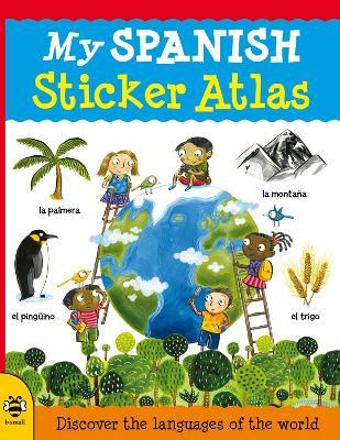 My Spanish Sticker Atlas by Catherine Bruzzone