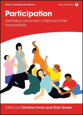 Participation: Optimising Outcomes in Childhood-Onset Neurodisability by Christine Imms