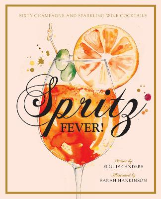 Spritz Fever! by Elouise Anders
