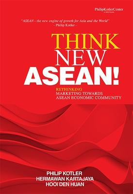 Think New ASEAN! by Philip Kotler