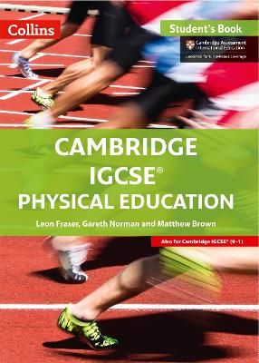Cambridge IGCSE (R) Physical Education Student Book by Leon Fraser