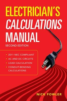 Electrician's Calculations Manual, Second Edition by Nick Fowler