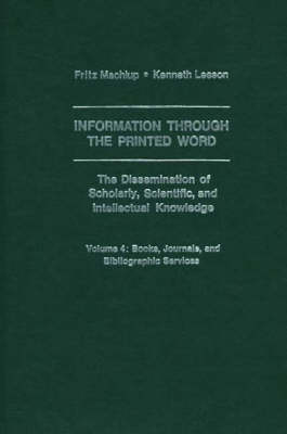 Information Through The Printed Word Volume 4 by Kenneth Leeson