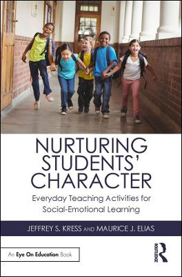 Nurturing Students' Character: Everyday Teaching Activities for Social-Emotional Learning book