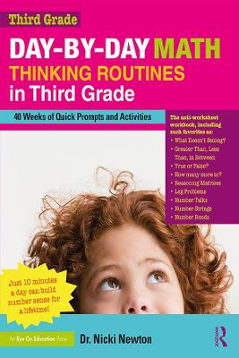 Day-by-Day Math Thinking Routines in Third Grade: 40 Weeks of Quick Prompts and Activities by Nicki Newton