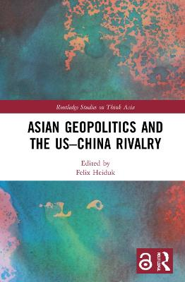 Asian Geopolitics and the US-China Rivalry book
