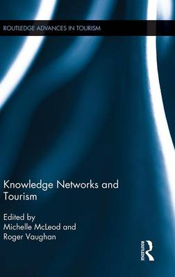 Knowledge Networks and Tourism by Michelle McLeod