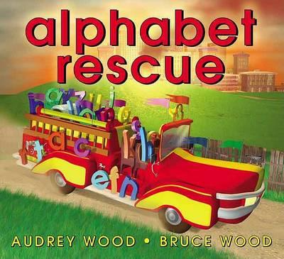 Alphabet Rescue by Audrey Wood