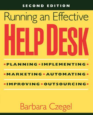 Running an Effective Help Desk by Barbara Czegel