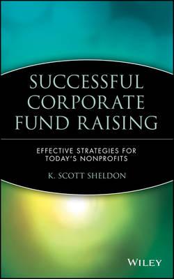 Successful Corporate Fund Raising by K. Scott Sheldon