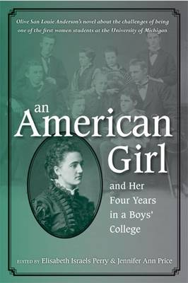 An American Girl, and Her Four Years in a Boys' College by Olive San Louie Anderson