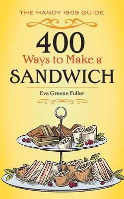400 Ways to Make a Sandwich by Eva Fuller
