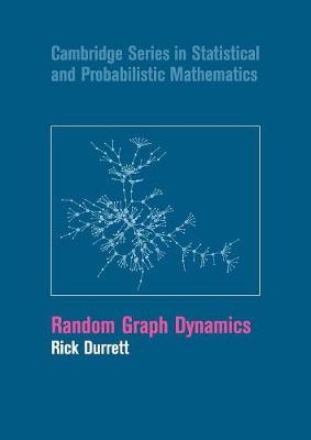 Random Graph Dynamics by Rick Durrett