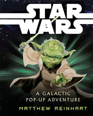 Star Wars: A Galactic Pop-Up Adventure by Matthew Reinhart
