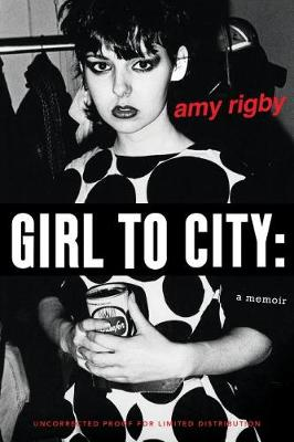 Girl to City: A Memoir by Amy Rigby
