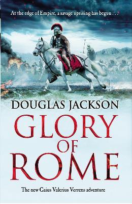 Glory of Rome by Douglas Jackson