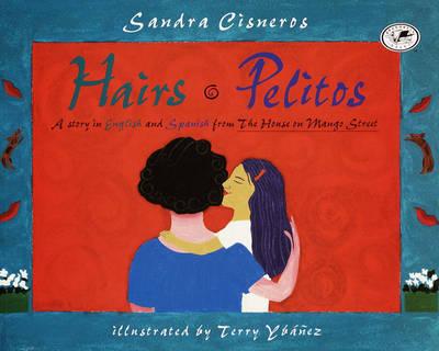 Hairs / Pelitos by Sandra Cisneros