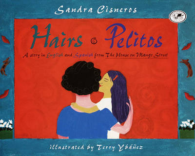 Hairs / Pelitos by Sandra Cisneros
