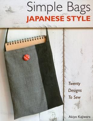 Simple Bags Japanese Style by Akiyo Kajiwara